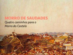Morro de Saudades - Quatro Caminhos para o Morro do Castelo